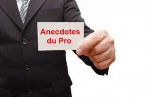 Anecdotes du Pro