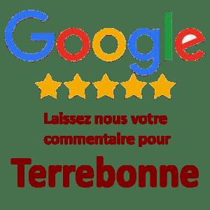 Commentaire google reviews Terrebonne